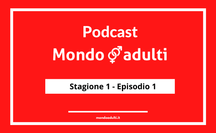 Mondoadulti podcast episodio 1