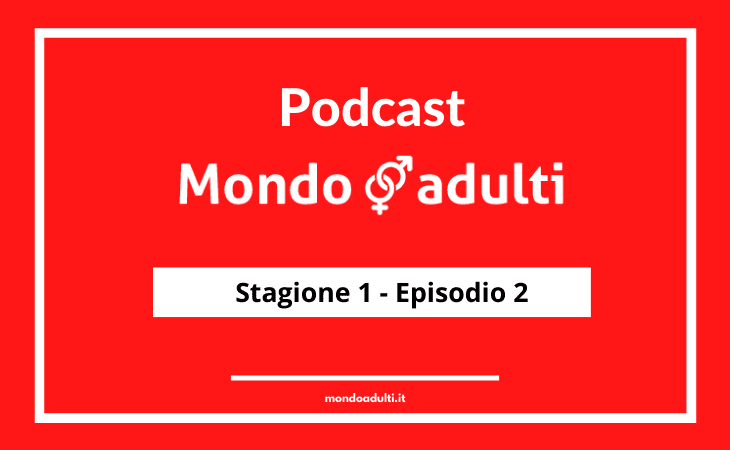 Mondoadulti podcast episode 2